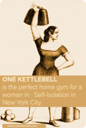 Rockitaerials Wellness Blog: A Kettlebell is the perfect Home Gym for a Woman in Isolation